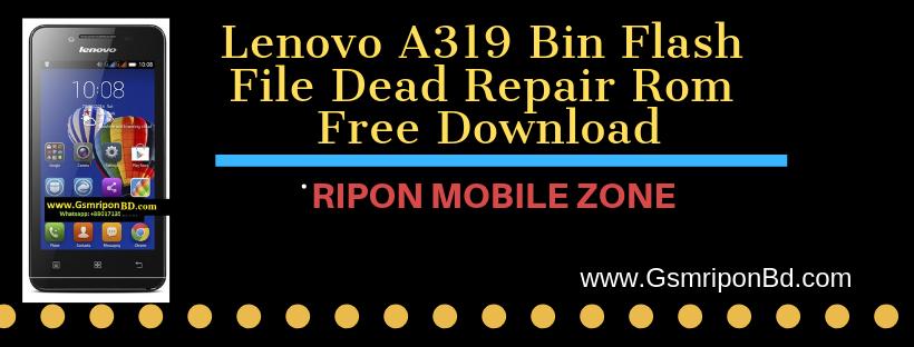 Lenovo A319 Bin Flash File Mt6572 4 4 2 100% Dead Phone