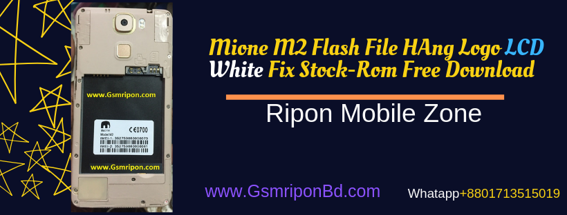 Mione M2 Flash File Mt6580 6 0 100% Tested Stock-Rom Free